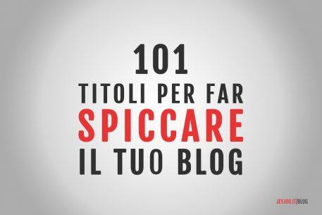 101 TITOLI per far SPICCARE il tuo blog sul web
