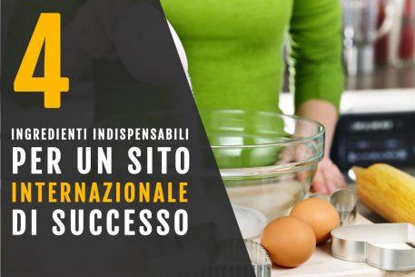 4 ingredienti indispensabili per un sito internazionale di successo